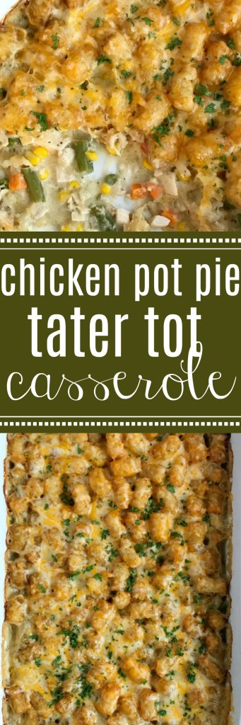 Chicken Pot Pie Tater Tot Casserole | Chicken Pot Pie | Casserole | Chicken pot pie tater tot casserole is a kid-friendly, family favorite dinner recipe that everyone loves! A creamy chicken and vegetable mixture gets topped with crispy tater tots and cheese. So delicious and a sure win for dinner time. #easydinnerrecipes #dinner #chicken #casserole