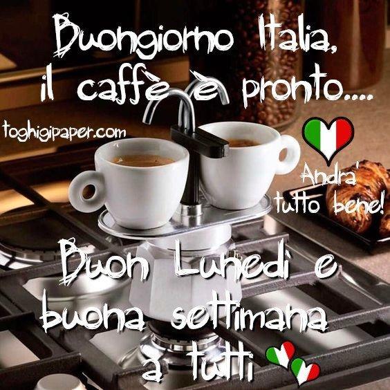 buongiorno caffè buon lunedì, buona settimana Italia, andrà tutto bene #iorestoacasa immagini nuove gratis whatsapp facebook