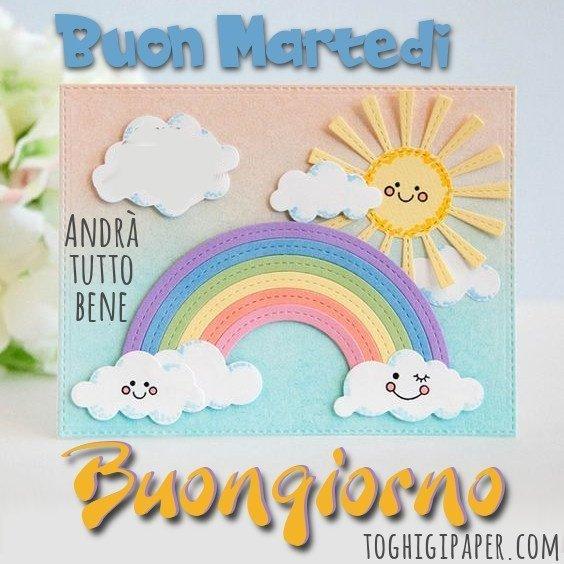 buongiorno buon martedì Italia, andrà tutto bene #iorestoacasa immagini nuove gratis whatsapp facebook