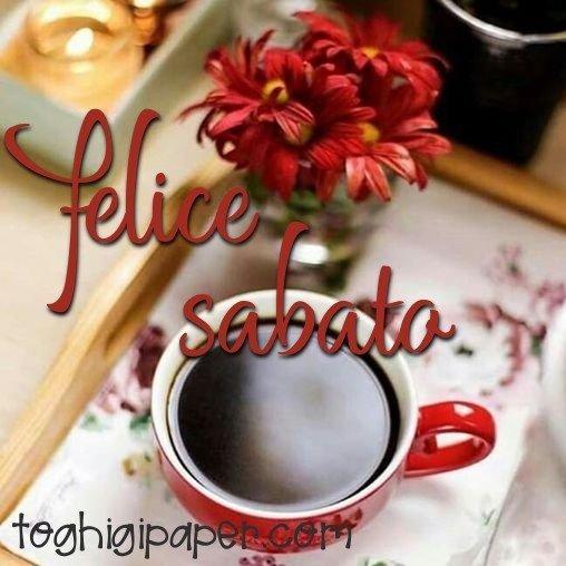 Sabato buongiorno, felice giornata immagini nuove gratis per WhatsApp, Facebook, Instagram, Pinterest, Twitter