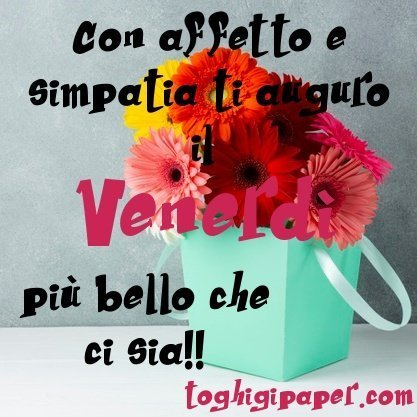 Venerdì buongiorno buon venerdì immagini nuove gratis WhatsApp, Facebook, Instagram, Pinterest, Twitter