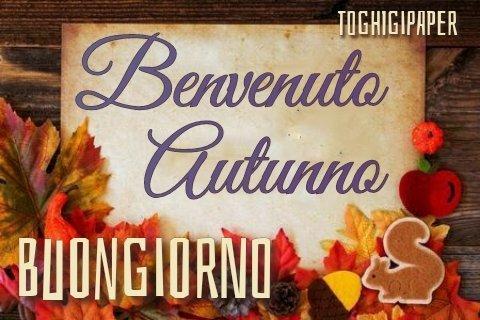 Benvenuto autunno buongiorno buona giornata bellissime immagini dolci o divertenti gratis WhatsApp Facebook nuove belle