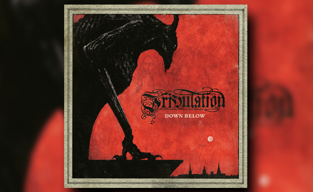 tribulation down below review