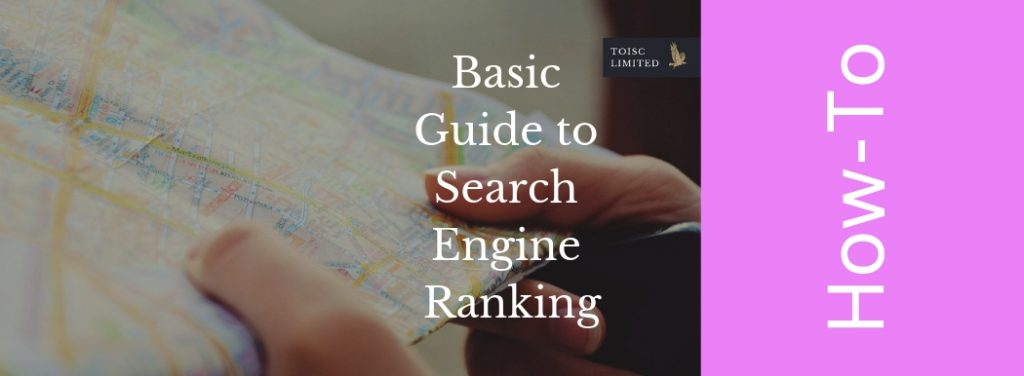 Basic Guide to Search Engine Ranking, Toisc Limited, How-to