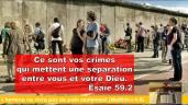 Ce sont vos crimes qui mettent une séparation entre vous et votre Dieu.