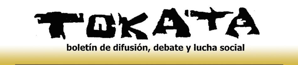 Tokata   Boletín de difusión, debate y lucha social
