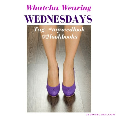 Coming Next Wednesday=Whatcha Wearing Wednesdays