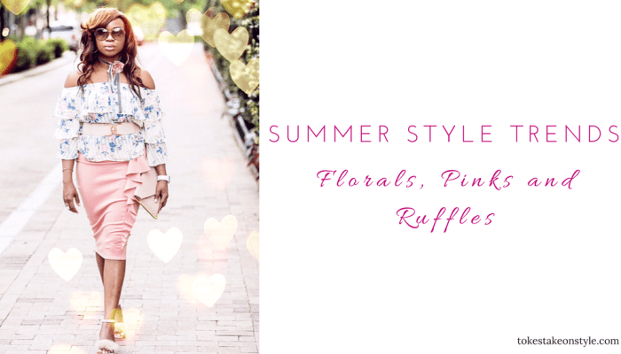 Summer Style Trends: Florals and Ruffles