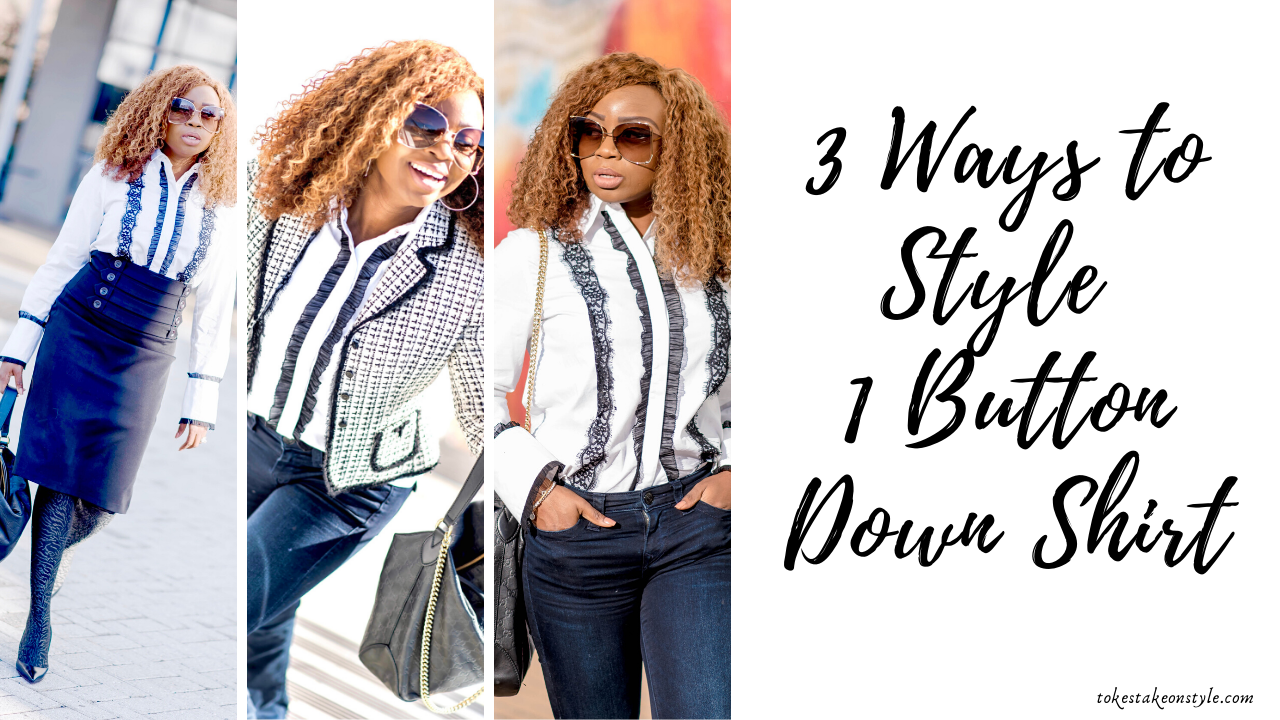 3-ways-to-style-a-classic-white-button-down-shirt-tokestakeonstyle