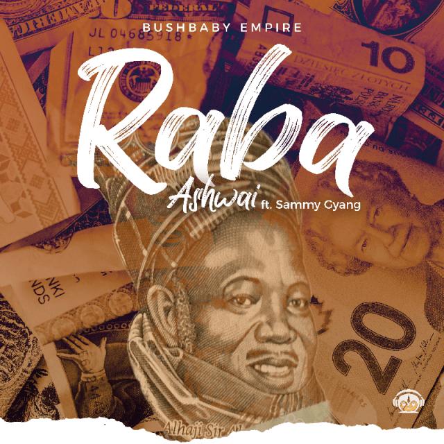 Download Raba by Ashwai X Sammy Gyang (Toktok9ja Sounds)