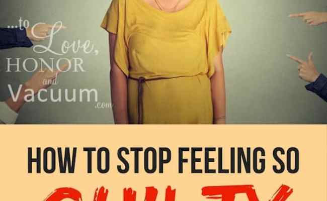How To Stop Feeling Guilty All The Time And Get Your Life