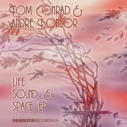 Tom Conrad & Andre Bonsor 'Life, Sound & Space EP' [2012]