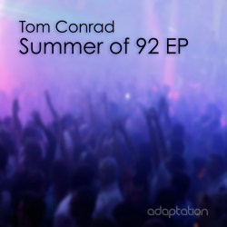 Tom Conrad – Summer Of 92 EP [2018]