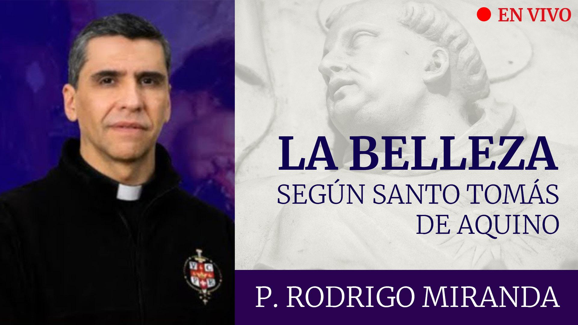 """Featured image for """"EN VIVO: La Belleza según Santo Tomás de Aquino – P. Rodrigo Miranda"""""""