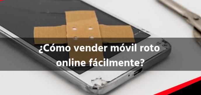 Cómo vender móvil roto online fácilmente