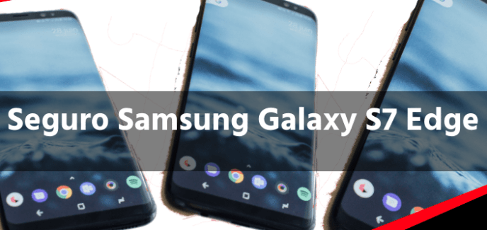 Seguro Samsung Galaxy S7 Edge