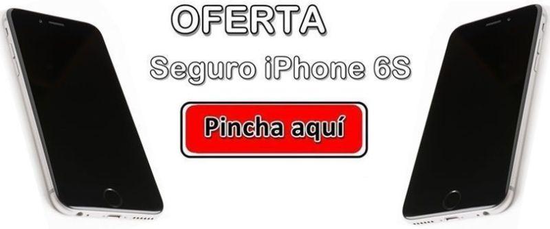 Oferta Seguro iPhone 6S