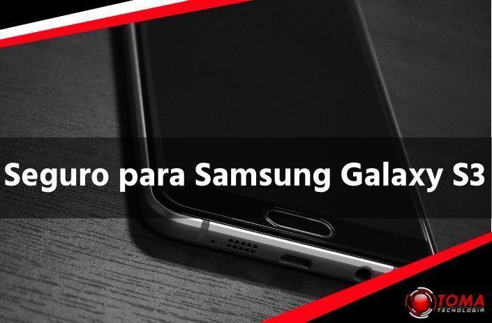 Contratar un Seguro para Samsung Galaxy S3 barato que cubre todo