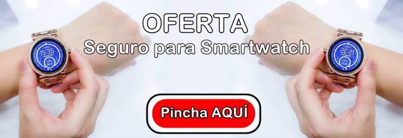 Oferta Seguro para Smartwatch