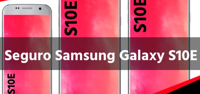 Seguro SamsungGalaxy S10E
