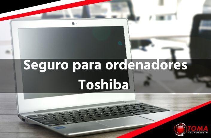 Seguro para ordenadores Toshiba