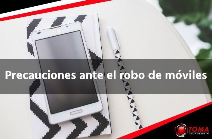 Precauciones ante el robo de móviles