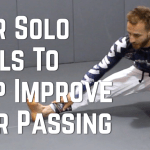 Four Solo Drills To Improve Your Passing In BJJ