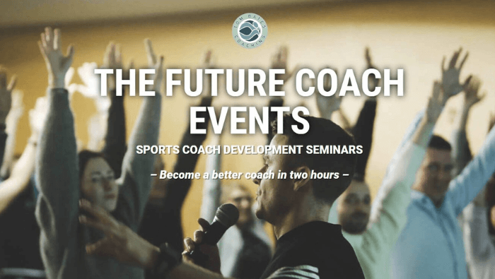 The Future Coach Seminars 2018 – Become a Better Coach in 2 Hours