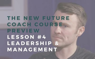 New Course Preview: Lesson #4 What Are Leadership and Management