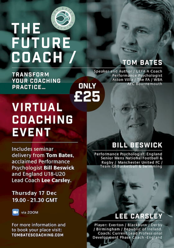 Poster for Tom Bates Coaching presents The Future Coach VIRTUAL Seminar with Bill Beswick and Lee Carsley.