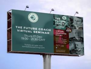 Billboard image of the poster for The Future Coach Virtual Seminar with Tom Bates, Bill Beswick and Lee Carlsey