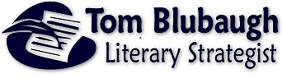 Tom Blubaugh, Literary Strategist