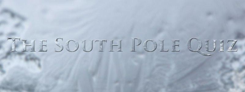 The South Pole Quiz