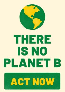 There is no Planet B. Act Now!