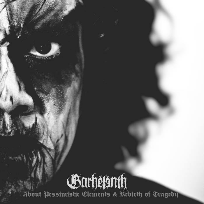 Garhelenth- 'About Pessimistic Elements & Rebirth of Tragedy'