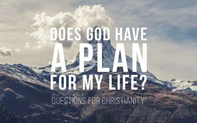 Does God have a Plan for my Life?