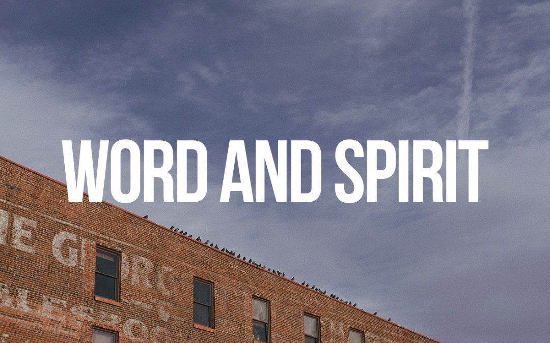 Word and Spirit
