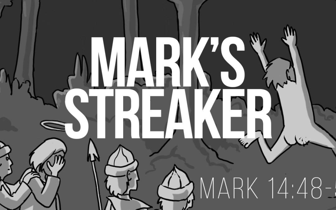 Mark's Streaker - Mark 14:48-52 - a Bible talk by Tom French