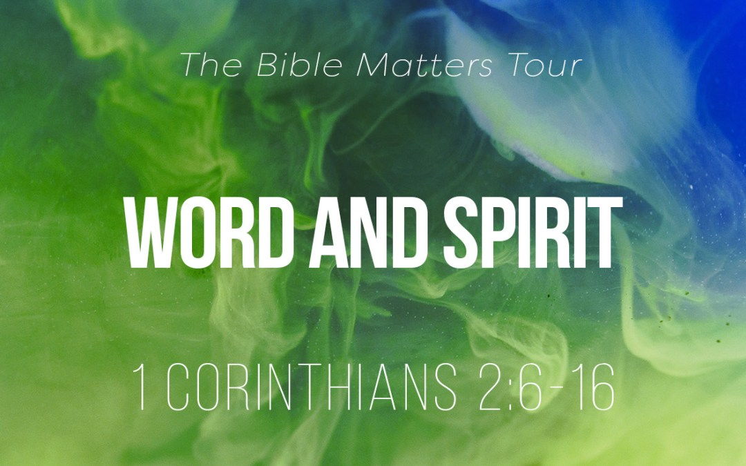 Word and Spirit – 1 Corinthians 2:6-16