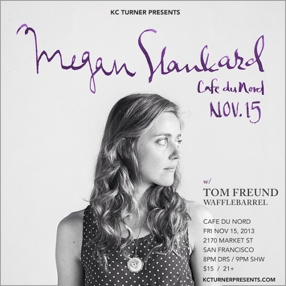 FRIDAY San Francisco at Cafe Du Nord! - Megan Slankard, Tom Freund & Wafflebarrel