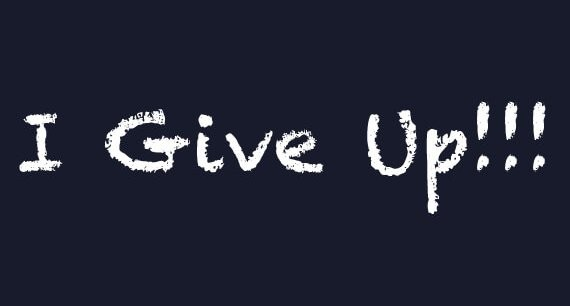 It's Ok to Give Up!!!