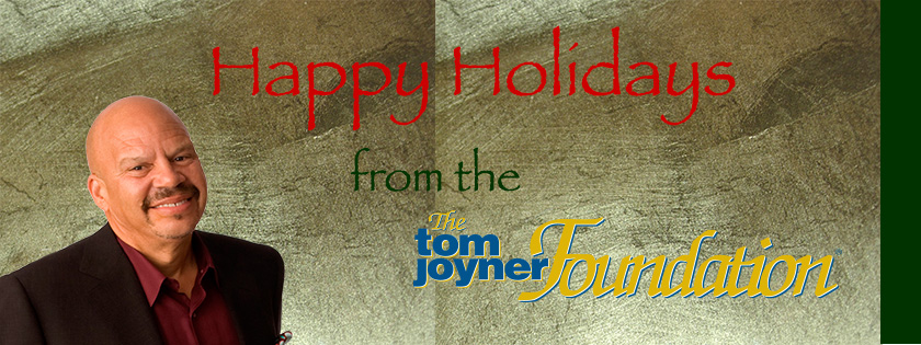T'is the Season to Support the Tom Joyner Foundation