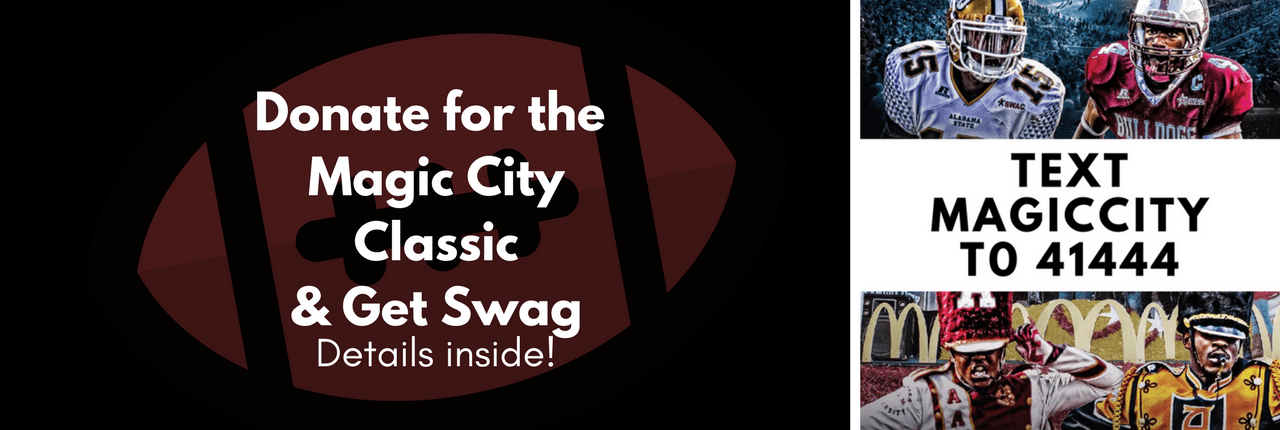 Make a Donation for the Magic City Classic  & Get Swag!