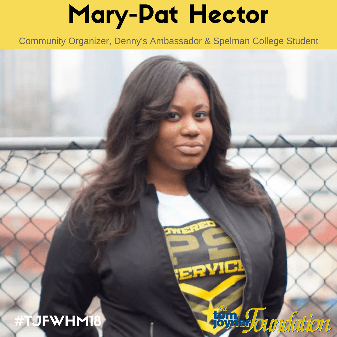 #TJFWHM18: Mary-Pat Hector, Community Organizer, Denny's Ambassador & Spelman College Student