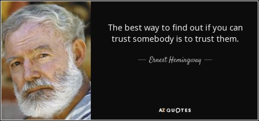 quote-the-best-way-to-find-out-if-you-can-trust-somebody-is-to-trust-them-ernest-hemingway-12-93-85