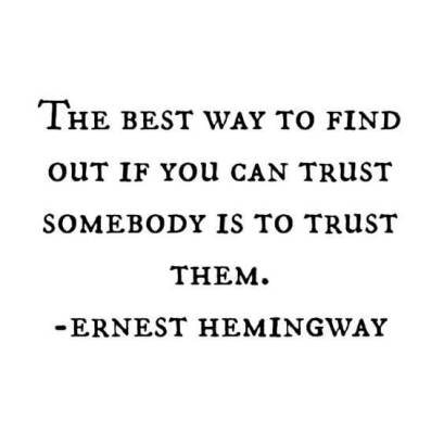 Trusting people Ernest Hemingway Quote