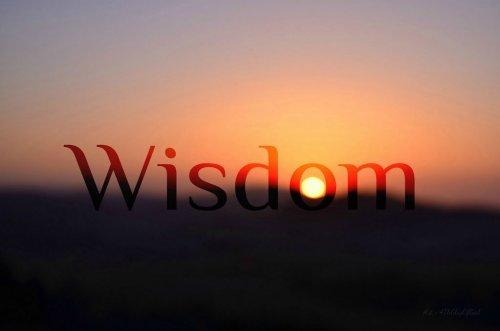 Wisdom: when you hear it, you feel you always knew it