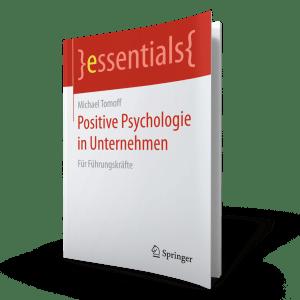 Was Wäre Wenn - Positive Psychologie und Coaching - Unternehmen Essential Springer - Michael Tomoff