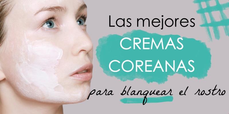 cremas coreanas para blanquear la piel