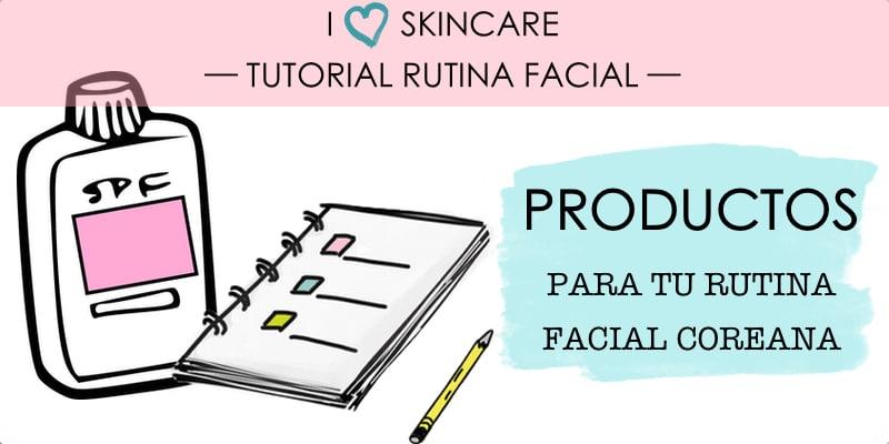 productos para tu rutina facial coreana